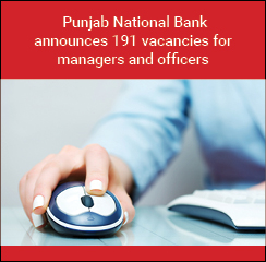 Punjab National Bank announces 191 vacancies for managers and officers