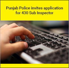 Punjab Police invites application for 430 Sub Inspector