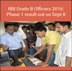 RBI Grade B Officers 2016: Phase 1 result out on Sept 8