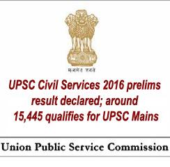 UPSC Civil Services 2016 prelims result declared; around 15,445 qualifies for Mains