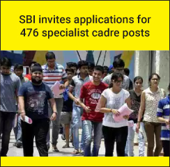 SBI invites applications for 476 specialist cadre posts