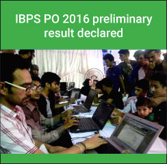 IBPS PO 2016 preliminary result declared