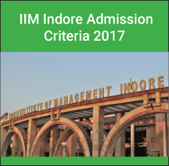 IIM Indore Admission Criteria 2017: Maximum weight to PI for final selection