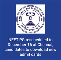 NEET PG 2017 rescheduled to December 16 at Chennai; candidates to download new admit cards