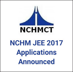 NCHM JEE 2017 Applications announced; apply before April 14