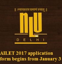 AILET 2017: Application form to begin from Jan 3; delays by 2 days