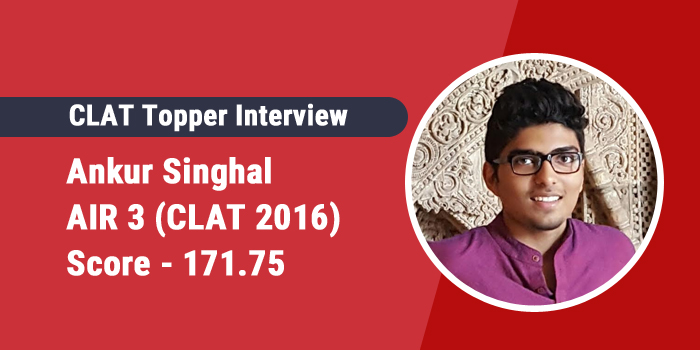 CLAT 2016 Topper Interview: Time management and clear strategy coupled with smart work is key to success, says Ankur Singhal, AIR 3