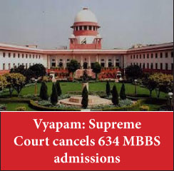 Vyapam: Supreme Court confirms cancellation of 634 MBBS admissions