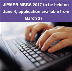 JIPMER MBBS 2017 to be held on June 4; application available from Mar 27