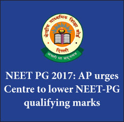 NEET PG 2017: AP urges Centre to lower NEET-PG qualifying marks