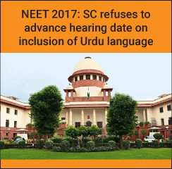 NEET 2017: SC refuses to advance hearing date on inclusion of Urdu language