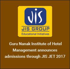 Guru Nanak Institute of Hotel Management announces admissions through JIS JET 2017