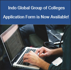 Indo Global Group of Colleges Application Form Now Available!