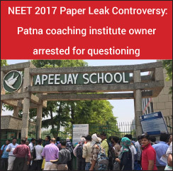 NEET 2017 Paper Leak Controversy: Patna coaching institute owner arrested for questioning