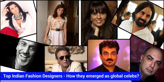 Top Indian Fashion Designers How They Emerged As Global Celebs