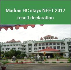NEET 2017: Madras HC stays result declaration