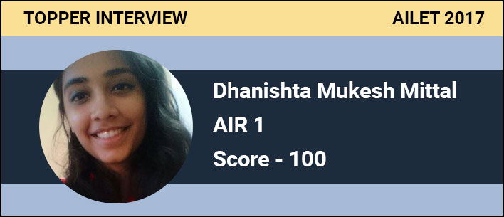 AILET 2017 Topper Interview: How Dhanishta Mittal secured AIR 1