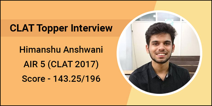 CLAT 2017 Topper Interview: Time management and mock tests are key to success, says Himanshu Anshwani, AIR 5
