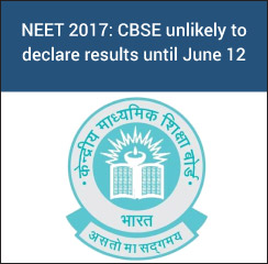 NEET 2017: CBSE unlikely to declare results until June 12