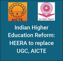 Indian Higher Education Reform: HEERA to replace UGC, AICTE
