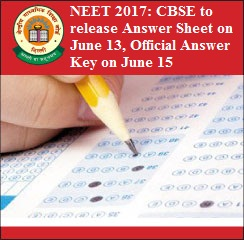 NEET 2017: CBSE releases Answer Sheet on June 13, will release Official Answer Key on June 15