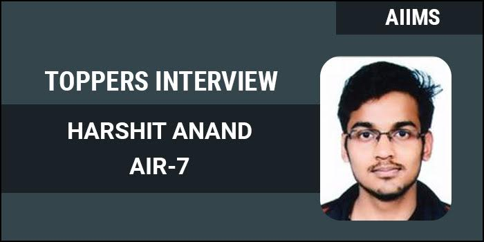 AIIMS MBBS 2017 Topper Interview: Didn't need to sacrifice social media or friends during preparation, says AIR 7 Harshit Anand