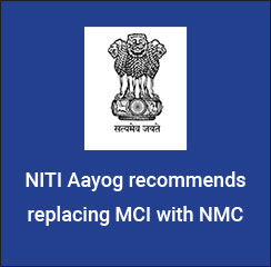 NITI Aayog recommends replacing MCI with NMC