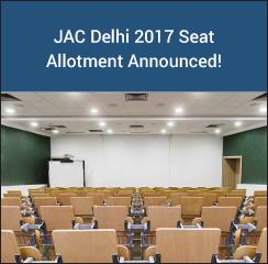 JAC Delhi 2017 Seat Allotment Announced!