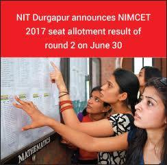 NIT Durgapur announces NIMCET 2017 seat allotment result of round 2 on June 30