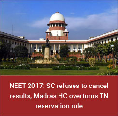 NEET 2017: SC refuses to cancel results, Madras HC overturns TN reservation rule