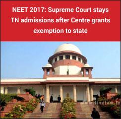 NEET 2017: Drama prolongs as SC stays TN admissions despite Centre's exemption
