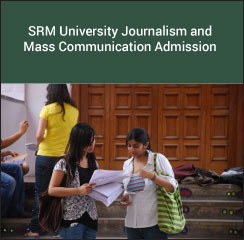 SRM University Journalism and Mass Communication Admission 2018