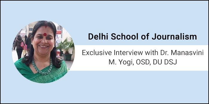 Delhi School of Journalism - Exclusive Interview with Dr. Manasvini M. Yogi, OSD, DU DSJ