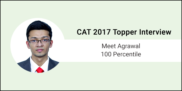CAT 2017 Topper Interview: I focused on mock tests and modified my strategy accordingly, says Meet Agrawal, 100 percentile