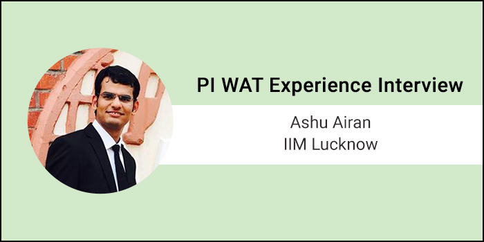 PI-WAT Experience: Panellists grilled me on my answer to Why MBA, says Ashu Airan of IIM Lucknow