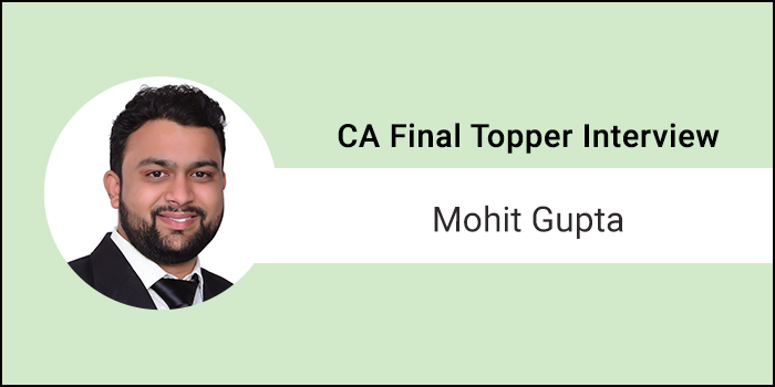 "CA 2017 Topper Mohit Gupta - ""Do not leave studies for the last minute"""