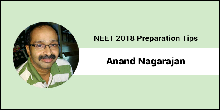 NEET 2018 Preparation Tips: Expert interview with Anand Nagarajan