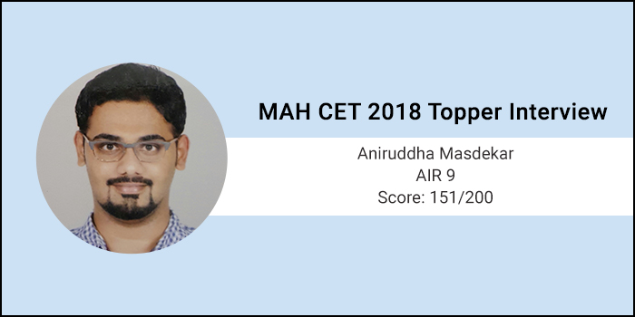 MAH CET 2018 Topper Interview: Set a target score in mind and prepare accordingly, says AIR-9 Aniruddha Masdek