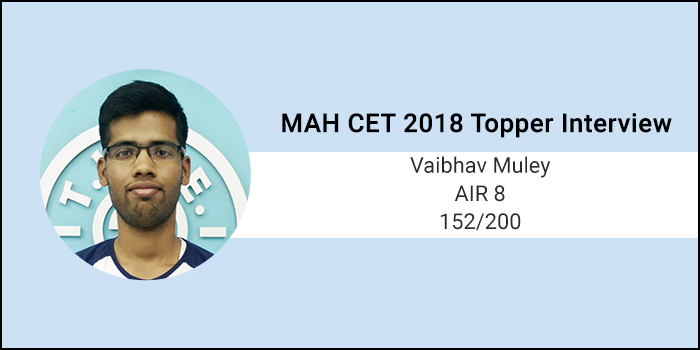 MAH CET 2018 Topper Interview: Allot the right amount of time to every section as per your strengths, says AIR 8 Vaibhav Muley