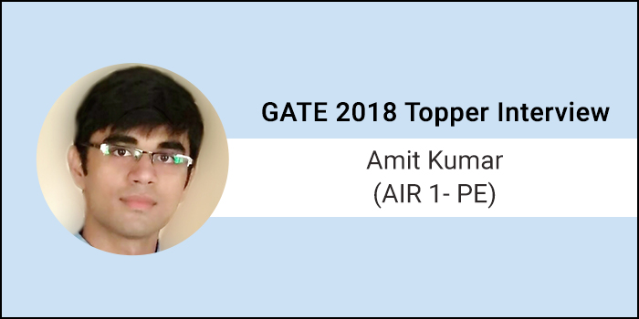 "GATE 2018 Topper Interview Amit Kumar (AIR 1 - PE) - ""Plan your work first then work your plan"""
