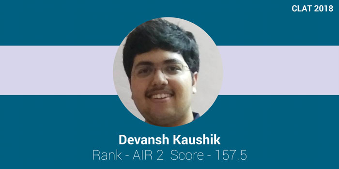CLAT 2018 Topper Interview: Analysing mock tests is equally important as practice; says Devansh Kaushik, AIR 2