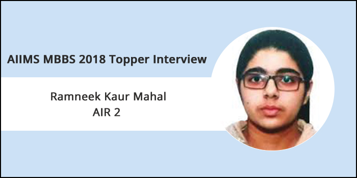 AIIMS 2018 Topper Interview: Do not run after ranks but focus on scoring well, says Ramneek Kaur Mahal, AIR 2