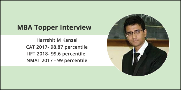 MBA Topper interview: Treat each mock as the actual exam and do your best in each, says Harrshit Kansal