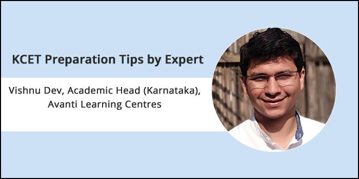 KCET 2019 Preparation Tips By Expert: Vishnu Dev (Academic Head Karnataka), Avanti Learning Centres