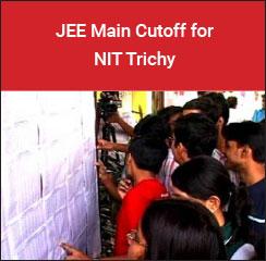 JEE Main Cutoff for NIT Trichy