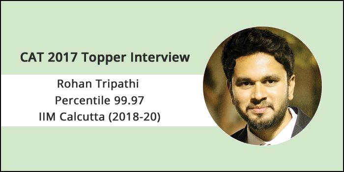 CAT 2017 Topper Interview: Self-help is the best help, says Rohan Tripathi of IIM Calcutta