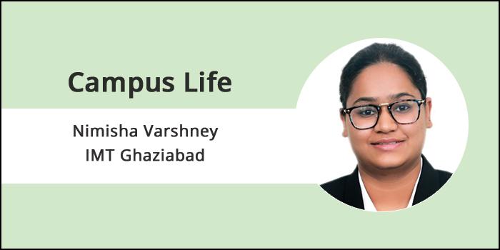 "Campus Life Experience: Nimisha Varshney tells ""how is life at IMT Ghaziabad"""