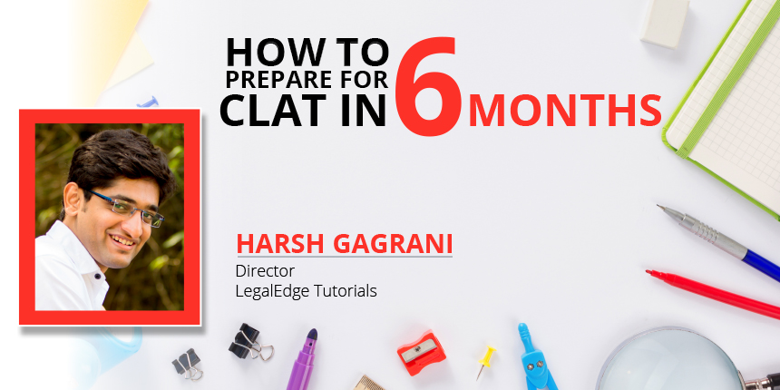 How to Prepare for CLAT 2019 in 6 months by Harsh Gagrani