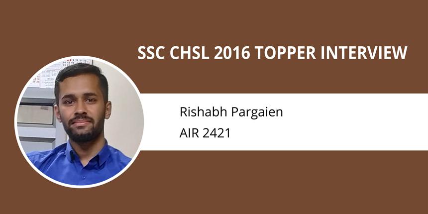 "SSC CHSL 2016 Topper Interview: Rishabh Pargaien - ""Identify weak areas & work on them; success will follow"""
