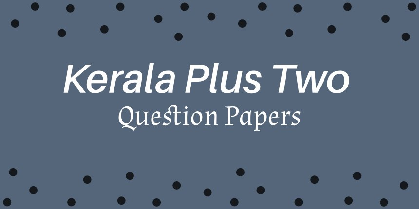 Kerala Plus Two Question Papers 2020